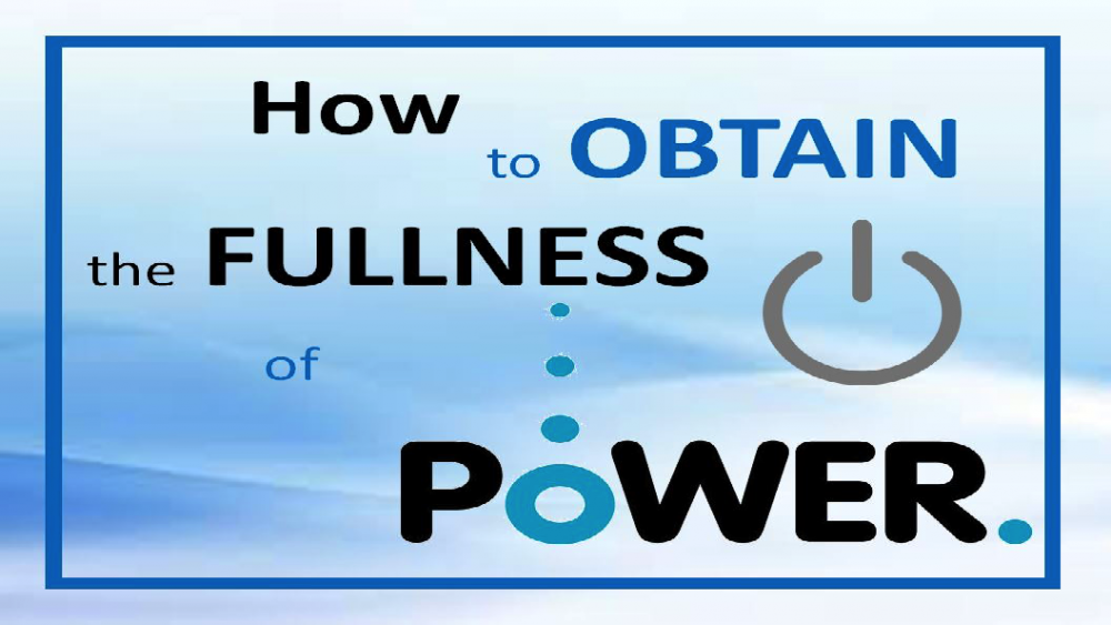 How To Obtain the Fullness of Power