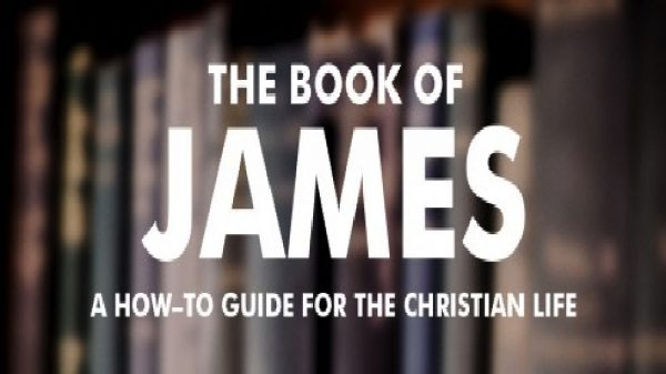 James - A How-To Guide To The Christian Life